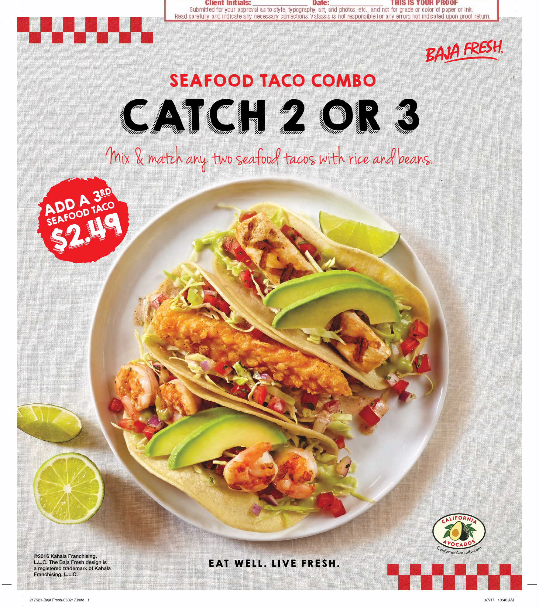 This Free Standing Insert showcases slices of fresh California avocado with three unique Baja Fresh seafood tacos.