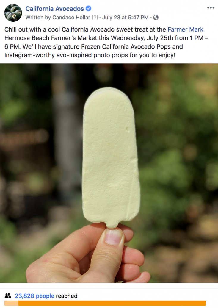 By promoting the Frozen California Avocado Pops event on Facebook, the Commission helped drive event attendance while expanding brand awareness.