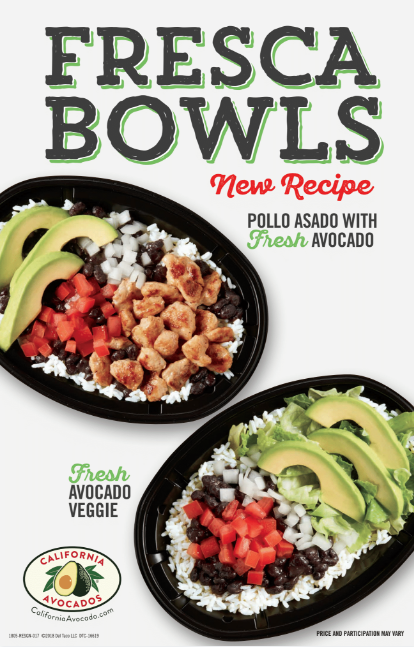 Fresh slices of California avocados will be offered with chicken or veggie Fresca Bowls.